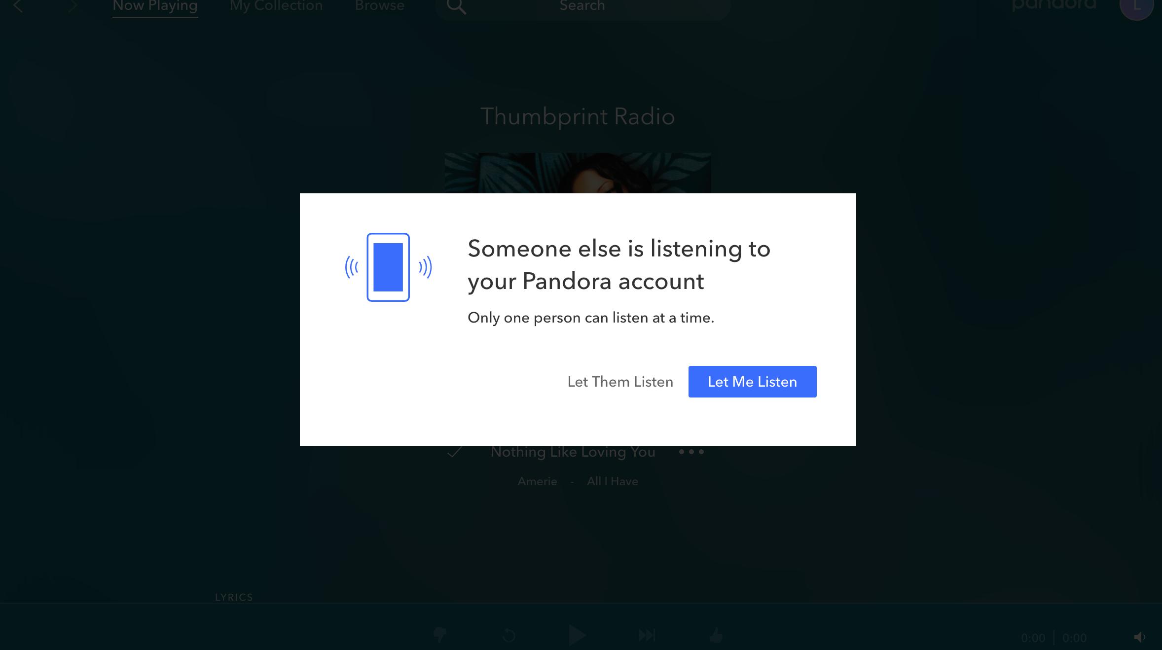 Solved Someone Else Is Listening Message Pandora Community