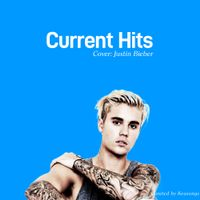 Current Hits Featuring Justin Bieber